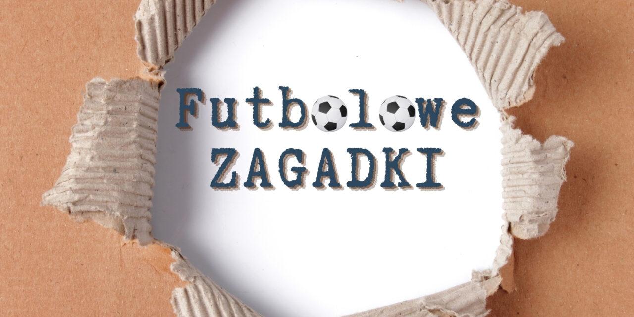 Futbolowe ZAGADKI